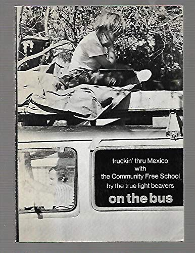 9780385027885: On the bus;: Truckin' thru Mexico with the Community Free School