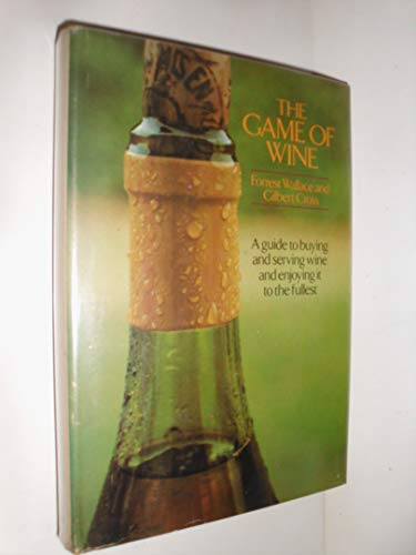 9780385028325: The Game of Wine : A Guide to Buying and Seving Wine and Enjoying It to the Fullest