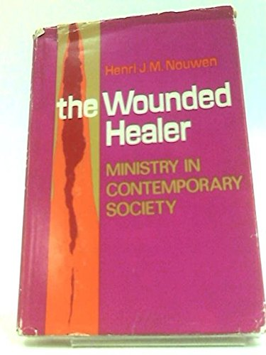 9780385028561: The Wounded Healer: Ministry in Contemporary Society