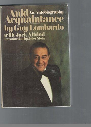 Auld Acquaintance : An Autobiography: Lombardo, Guy; Altshul, Jack