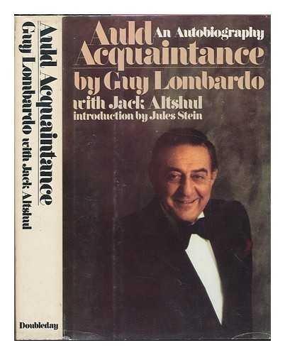 Auld Acquaintance : An Autobiography: Guy Lombardo, Jack