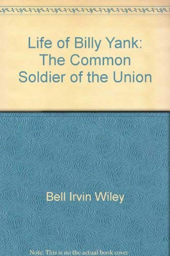 9780385028745: Life of Billy Yank: The Common Soldier of the Union