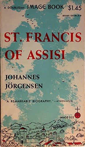 St. Francis of Assisi: A Biography: Johannes Jorgensen