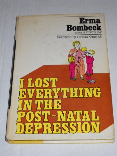 9780385029049: I Lost Everything in the Post-Natal Depression