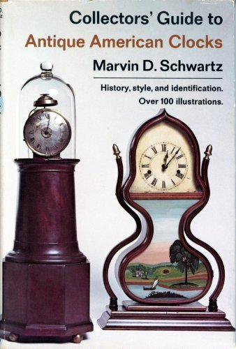 Collectors' Guide to Antique American Clocks: Schwartz, Marvin D.