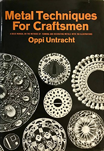 Metal Techniques for Craftsmen: A Basic Manual: Oppi Untracht