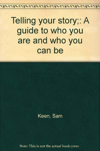 9780385030465: Telling your story;: A guide to who you are and who you can be