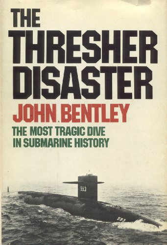 9780385030571: The Thresher Disaster: The Most Tragic Dive in Submarine History