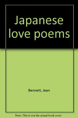 Japanese love poems: Bennett, Jean (Editor)