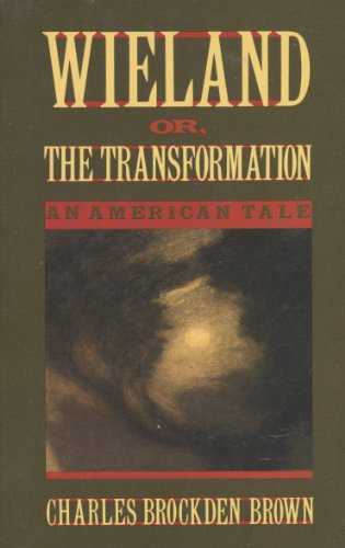 Wieland or, The Transformation: An American Tale: Brown, Charles Brockden