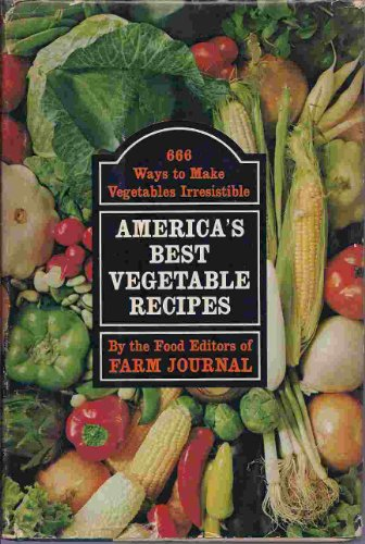 9780385031554: America's Best Vegetable Recipes: 666 Ways to Make Vegetables Irresistible.