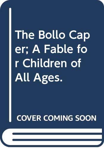 The Bollo Caper; A Fable for Children: Buchwald, Art