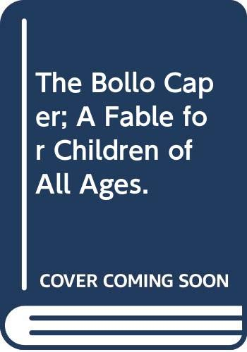 9780385031851: The Bollo Caper; A Fable for Children of All Ages.