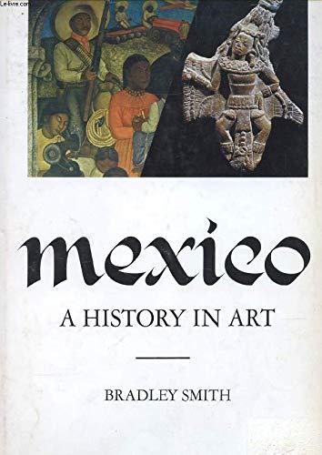 Mexico: A History in Art: Smith, B.