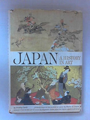 Japan; A History in Art: Smith, Bradley