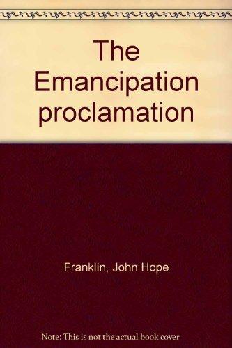 The Emancipation proclamation: Franklin, John Hope