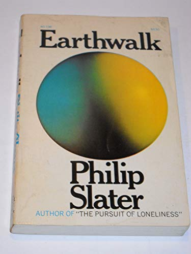 Earthwalk: Slater, Philip Elliot