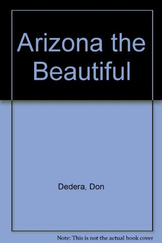 ARIZONA BEAUTIFUL: Dedera, Don Text