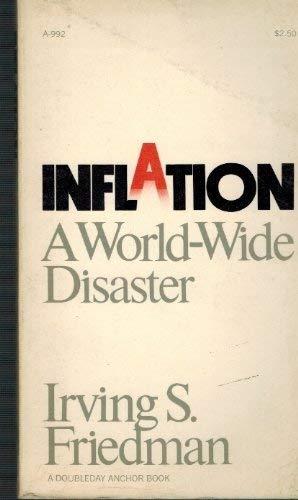 Inflation, a growing world-wide disaster: Irving Sigmund Friedman