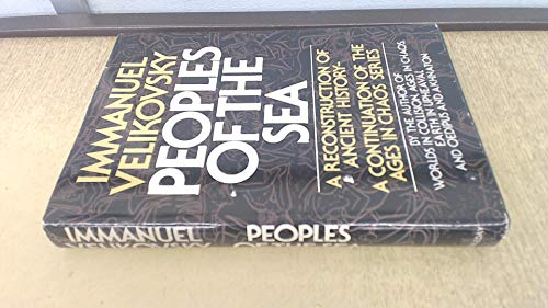 Peoples of the Sea - A Reconstruction of Ancient History: Velikovsky, Immanuel