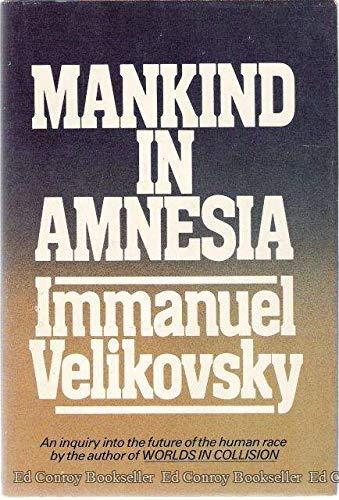 Mankind in Amnesia: Velikovsky, Immanuel
