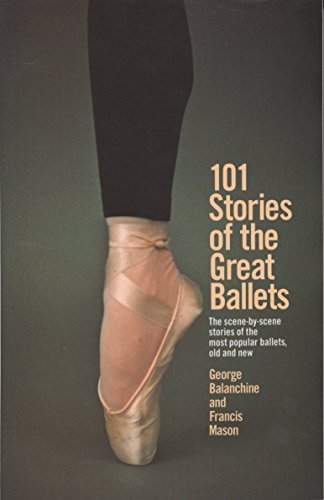 9780385033985: 101 Stories of the Great Ballets: The scene-by-scene stories of the most popular ballets, old and new