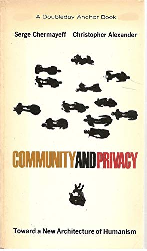9780385034760: Community and Privacy Toward a New Architecture of Humanism