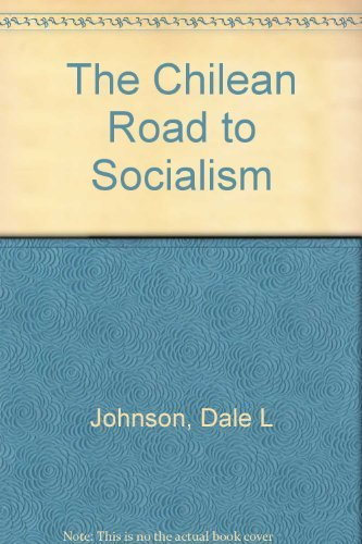 The Chilean Road To Socialism (A Doubleday Anchor Original-A863)
