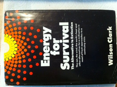 9780385035019: Energy for survival;: The alternative to extinction