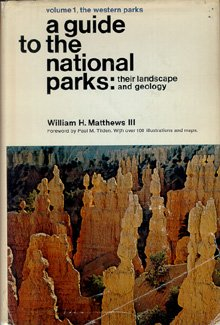 A Guide To The National Parks Their Landscape and Geology: Matthews, William H.