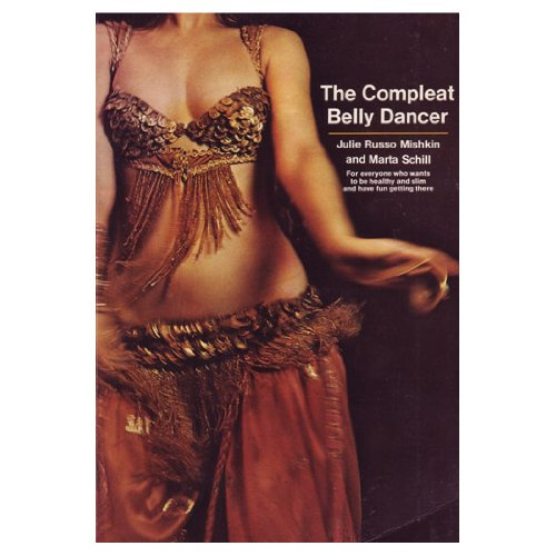 The Compleat Belly Dancer: Mishkin, Julie Russo;