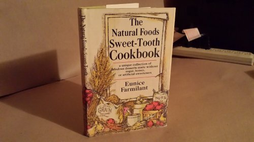 9780385035682: The natural foods sweet-tooth cookbook