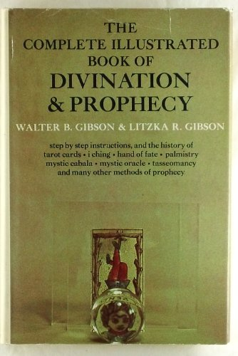 9780385035996: The complete illustrated book of divination and prophecy,