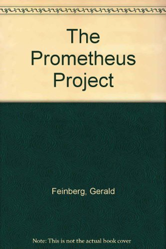 The Prometheus Project: Mankind's Search for Long-Range Goals (0385036132) by Gerald Feinberg