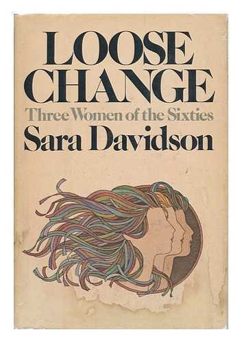 9780385036306: Loose change: Three women of the sixties