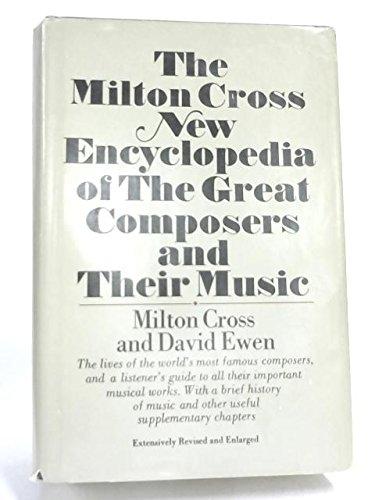 The Milton Cross new encyclopedia of the: Cross, Milton