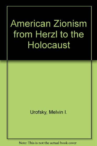 American Zionism from Herzl to the Holocaust: Urofsky, Melvin I.