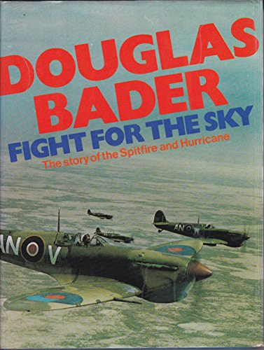 9780385036597: FIGHT FOR THE SKY the story of the Spitfire and Hurricane