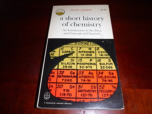 9780385036733: A Short History of Chemistry