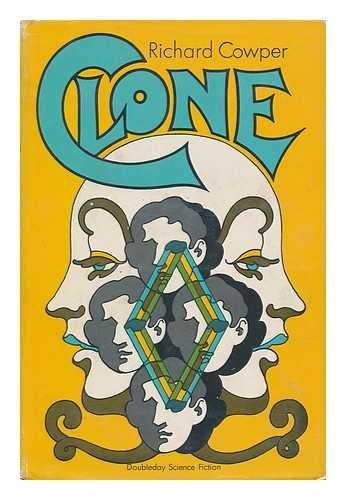 Clone (Doubleday Science fiction): Cowper, Richard