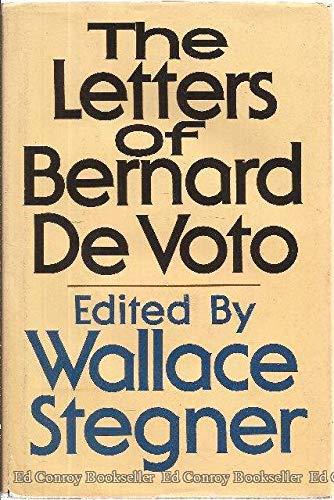 The letters of Bernard DeVoto: Bernard Augustine De