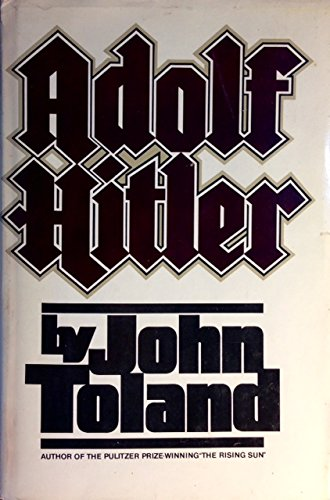 Adolf Hitler. SIGNED BY AUTHOR: John Toland