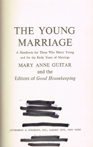 The Young Marriage: A Handbook for Those: Mary Anne. Guitar