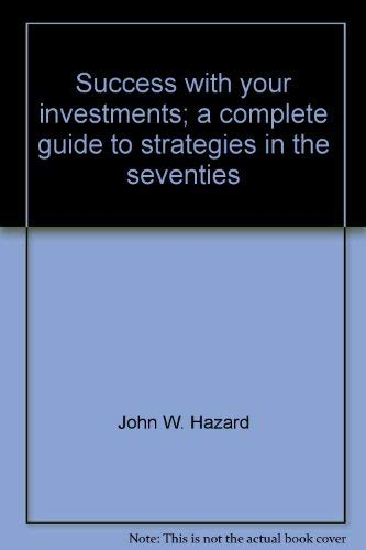 9780385038249: Success with your investments;: A complete guide to strategies in the seventies