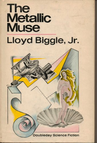The Metallic Muse: A Collection of Science: Lloyd Biggle, Jr.