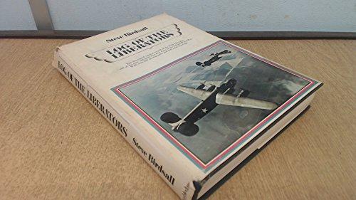 Log of the Liberators : An Illustrated: Steven Birdsall