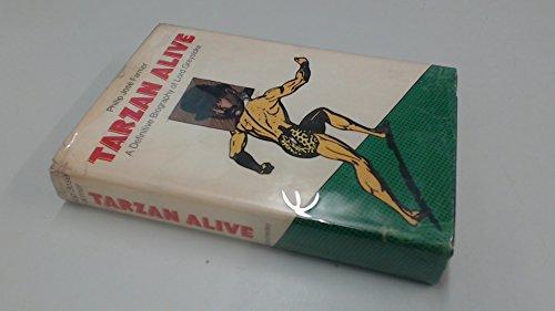 Tarzan Alive: A Definitive Biography of Lord Greystroke: Farmer, Philip Jose