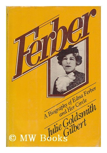 FERBER a biography of Edna Ferber and her circle