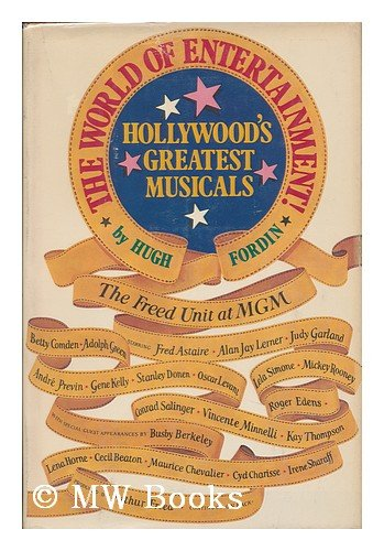 The World of Entertainment: Hollywood's Greatest Musicals: FORDIN, HUGH
