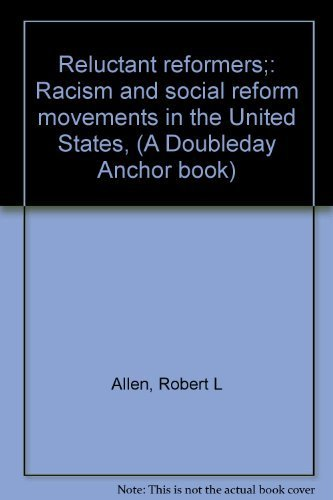 Reluctant reformers;: Racism and social reform movements in the United States, (A Doubleday Anchor ...
